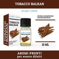 Tobacco Balkan Aroma Concentrato EnjoySvapo 10ml